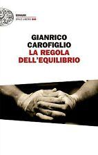 Gianrico Carofiglio - LA REGOLA DELL'EQUILIBRIO - Stile Libero Einaudi - NUOVO !