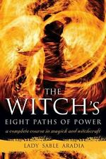 The Witch's Eight Paths of Power : A Complete Course in Magick and Witchcraft...