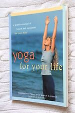 Yoga for Your Life: A Practice Manual of Breath and Movement by Martin G....
