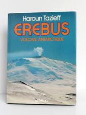Erebus Volcan antarctique, Haroun TAZIEFF. Arthaud, 1978. Relié Très bon état