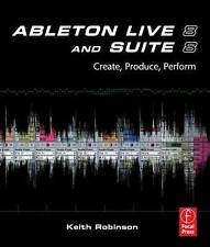 Ableton Live 8 and Suite 8: Create, Produce, Perform, Good Condition Book, Robin