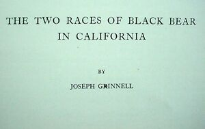 THE TWO RACES OF BLACK BEAR IN CALIFORNIA Joseph Grinnell 1929 Zoology U of C