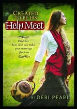 Created to Be His Help Meet: Discover How God Can Make Your Marriage Glorious by