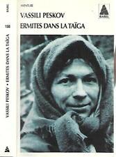 VASSILI PESKOV--ERMITES DANS LA TAÏGA--Editions BABEL récits Vrais AVENTURE