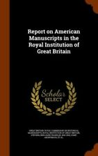 Report On American Manuscripts In The Royal Institution Of Great Britain
