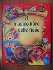 IL MAGICO LIBRO DELLE FIABE edizioni Larus Sabina Maggi illustrazioni di Kennedy