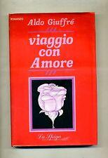 Aldo Giuffrè # VIAGGIO CON AMORE # Libreria Meravigli Editrice 1985