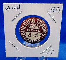 1951 Bulding Trades Council Seattle 4th Quarter Union Pin Pinback Button 1""