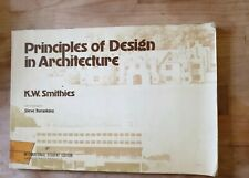 Principles Of Design In Architecture K.W Smithies 1981