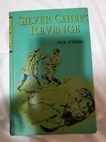 Silver Chief's Revenge Jack O-Brien  1954 HC 1st Edition Exlib Acceptable