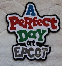 DISNEY A PERFECT DAY AT EPCOT Die Cut Title Scrapbook Page Paper Piece - SSFFDeb