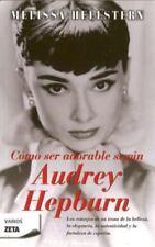 Como Ser Adorable Segun Audrey Hepburn (Spanish Edition)-ExLibrary