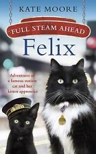 Full Steam Ahead, Felix by Kate Moore