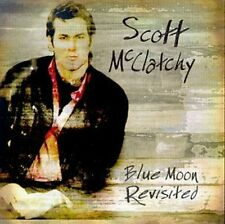 SCOTT MCCLATCHY - BLUE MOON REVISITED NEW CD