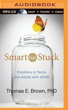 Smart But Stuck: Emotions in Teens and Adults with ADHD by Thomas E. Brown