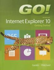 GO! with Internet Explorer 10 Getting Started (Go! with Microsoft) by Gaskin, S