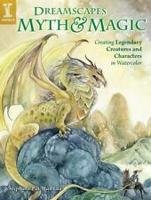 DreamScapes Myth & Magic: Create Legendary Creatures and Characters in Watercolo