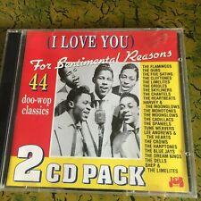 I LOVE YOU, FOR SENTIMENTAL REASONS CD. 44 DOO-WOP CLASSICS CD 2 CDS
