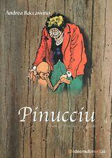 "Pinocchio in dialetto leccese:""PINUCCIU"" - Mr Pinocchio south Italy vernacular"