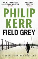 Field Grey: A Bernie Gunther Novel (Bernie Gunther Mystery 7) by Philip Kerr | P