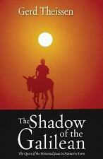 The Shadow of the Galilean: The Quest of the Historical Jesus in Narrative Form,