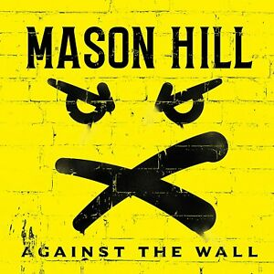 MASON HILL AGAINST THE WALL CD (Released March 5th 2021)