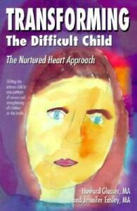 Transforming the Difficult Child: The Nurtured Heart Approach - Paperback - GOOD