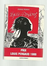 Pierre PERRIN Lycée Passions ( eo 1985 TBE ) prix Louis Pergaud