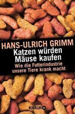 Katzen würden Mäuse kaufen von Hans-Ulrich Grimm  UNGELESEN