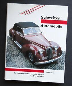 Schweizer Automobile: Personenwagen und Sonderkarosserien 1945 bis heute Günther