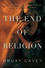 The End of Religion : Encountering the Subversive Spirituality of Jesus