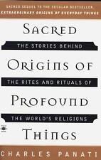 SACRED ORIGINS OF PROFOUND THINGS CHARLES PANATI
