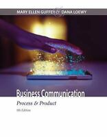 Business Communication : Process and Product by Dana Loewy and Mary Ellen Guffey