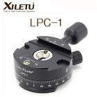 XILETU LPC-1 360  Panoramic Tripod head Mounting Adapter Clamp For Arca Swiss