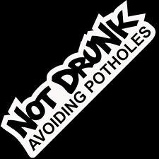 NOT DRUNK AVOIDING POTHOLES CAR WINDOW STICKER VINYL DECAL LOWERED STANCE #075