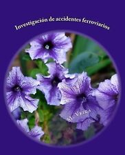 Investigación de Accidentes Ferroviarios by M. Veiga (2014, Paperback)