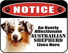 An Overly Affectionate Australian Shepherd Lives Here 9x11.5 Laminated Dog Sign