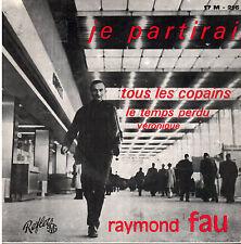45T EP: Raymond Fau: je partirai + 3 titres. reflets SM