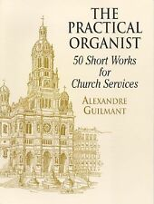 Guilmant The Practical Organist Learn to Play Classical Organ Music Book