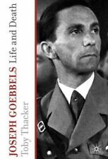 Joseph Goebbels: Life and Death by Thacker, T.