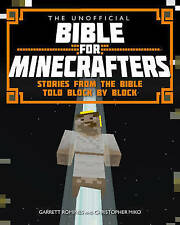 The Unofficial Bible for Minecrafters: Stories from the Bible Told Block by Bloc