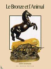 Le Bronze Et L'animal - Edith Mannoni