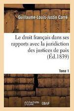 Le Droit Francais Dans Ses Rapports Avec la Juridiction des Justices de Paix...