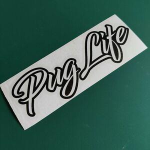 Pug Life Text #2 - Car/Van/Camper/Bike Decal Sticker
