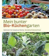Mein bunter Bio-Küchengarten von Annette Kretzschmar (Gebunden) NEU (1493)