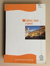 Cultura, Stato e lavoro di E. Ferrari - D. Santina Ed. Cetim 1999