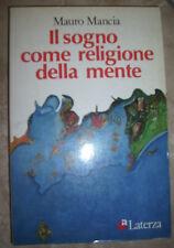 MAURO MANCIA - IL SOGNO COME RELIGIONE DELLA MENTE - ED:LATERZA - ANNO:1987 (NV)