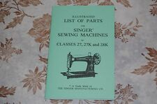 Illustrated Parts Manual to Service Singer Sewing Machines Classes 27, 27k, 28k