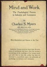 Mind and Work Psychological Factors in Industry and Commerce by Charles Myers