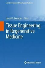 Stem Cell Biology and Regenerative Medicine: Tissue Engineering in...